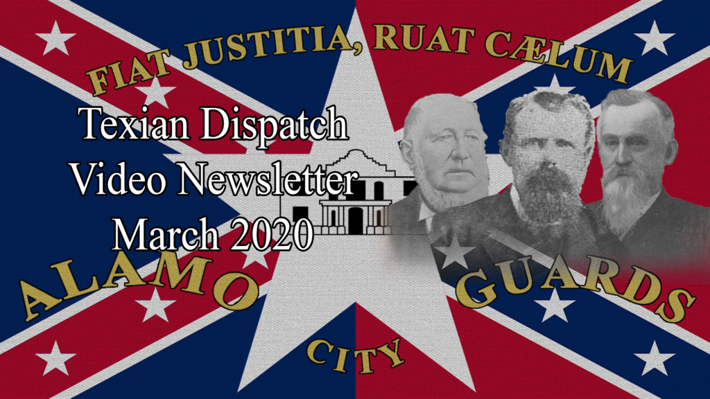 Texian Dispatch Video Newsletter March 2020 – Rockport's Confederate Ancestors