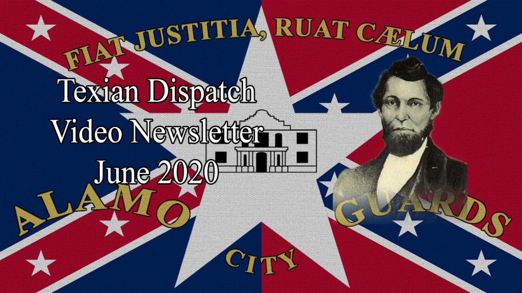 Texian Dispatch Video Newsletter June 2020: Asa Mitchell