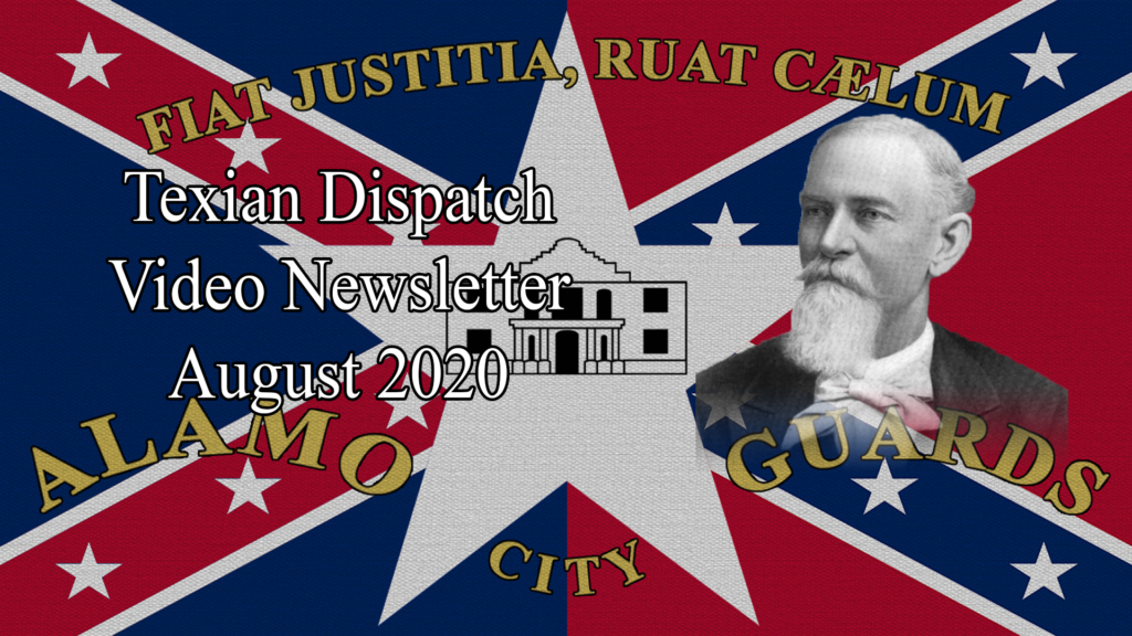 Texian Dispatch Video Newsletter August 2020: Captain William Edgar (Part 1)
